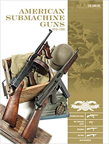 AMERICAN SUBMACHINE GUNS 1919-1950