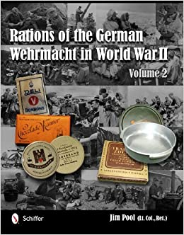 RATIONS OF THE GERMAN WEHRMACHT IN WORLD WAR II Vol . 2