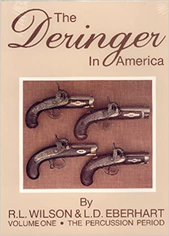 THE DERINGER IN AMERICA BY WILSON & EBERHART