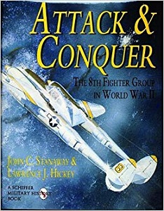 ATTACK & CONQUER: THE 8th FIGHTER GROUP IN WORLD WAR II