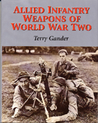 ALLIED INFANTRY WEAPONS OF WORLD WAR TWO