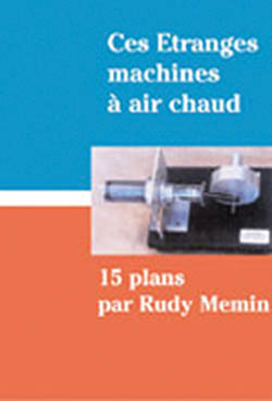DES ETRANGES MACHINES A AIR CHAUD