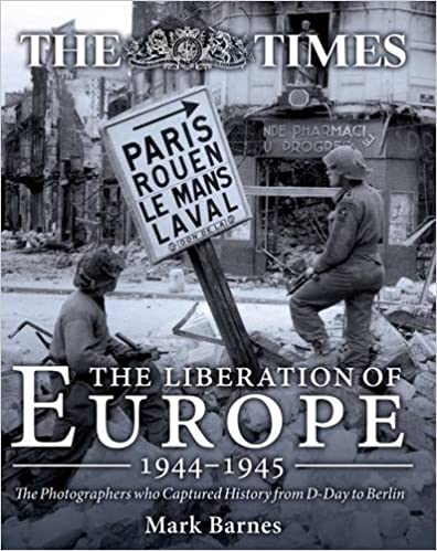 THE TIMES. THE LIBERATION OF EUROPE 1944-1945