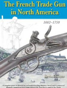 THE FRENCH TRADE GUN IN NORTH AMERICA 1662 - 1759