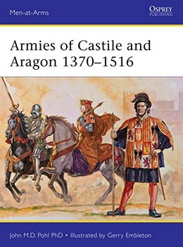 ARMIES OF CASTILLE AND ARAGON 1370 1516