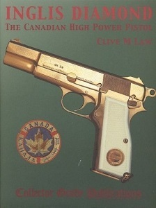 INGLIS DIAMOND: THE CANADIAN HIGH POWER PISTOL