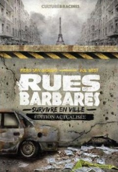 RUES BARBARES - SURVIVRE EN VILLE<BR>  EDITION ACTUALISEE