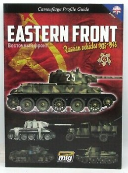 EASTERN FRONT<BR><BR>RUSSIAN VEHICLES 1935-1945. CAMOUFLAGE GUIDE