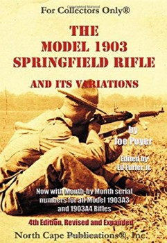 THE MODEL 1903 SPRINGFIELD RIFLE AND ITS VARIATIONS