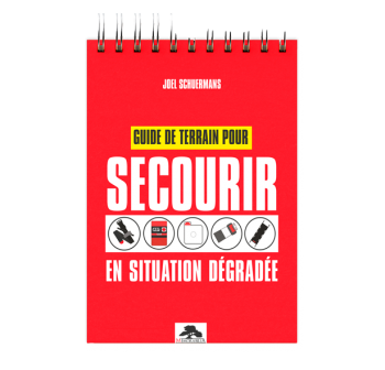 GUIDE DE TERRAIN POUR SECOURIR EN SITUATION DEGRADÉE