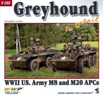 GREYHOUND IN DETAIL<BR>  WWII US Army M8 and M20 APCs
