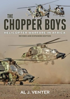 THE CHOPPER BOYS<BR><BR> Helicopter warfare in Africa<BR> Revised and expanded edition