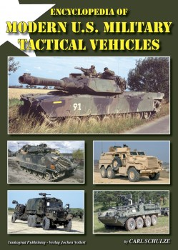 ENCYCLOPEDIA OF MODERN US MILITARY TACTICAL VEHICLES <BR><BR>
