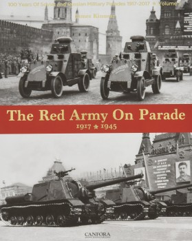 THE RED ARMY ON PARADE 1917-1945<BR><BR> 100 years of soviet and Russian military parades 1917-2017 vol. 1
