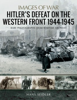 HITLER'S DEFEAT ON THE WESTERN FRONT 1944 - 1945
