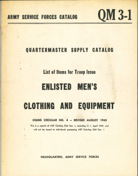 ARMY SERVICE FORCES CATALOG QM 3-1 - ENLISTED MEN'S CLOTHING AND EQUIPMENT (AOUT 1943)