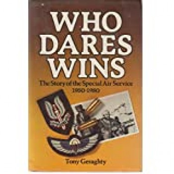 WHO DARES WINS - THE STORY OF THE SPECIAL AIR SERVICE (1950-1980)