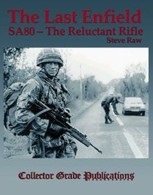 The Last Enfield-SA80, the Reluctant Rifle