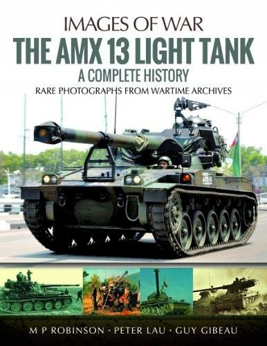 THE AMX 13 LIGHT TANK A COMPLETE HISTORY